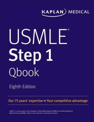 USMLE Step 1 Qbook: 850 Exam-Like Practice Questions to Boost Your Score de Kaplan Medical