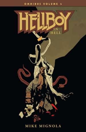 Hellboy Omnibus Volume 4: Hellboy In Hell de Mike Mignola