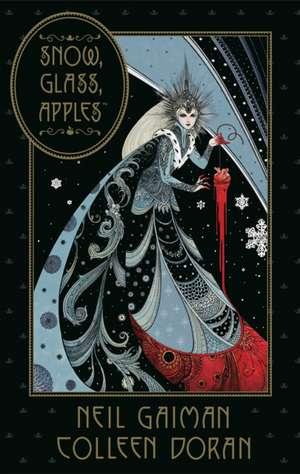 Neil Gaiman's Snow, Glass, Apples de Neil Gaiman