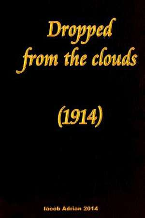 Dropped from the Clouds (1914) de Iacob Adrian