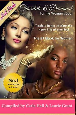 Chocolate and Diamonds for the Woman's Soul de Carla Wynn Hall