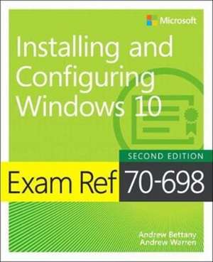 Exam Ref 70-698 Installing and Configuring Windows 10 de Andrew Bettany
