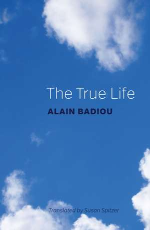 The True Life de Alain Badiou
