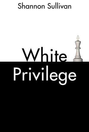 White Privilege de Shannon Sullivan
