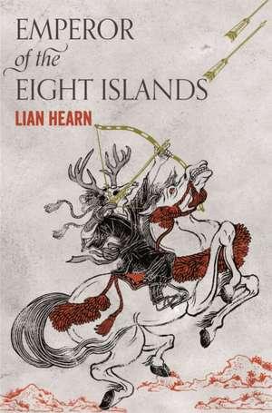 Emperor of the Eight Islands de Lian Hearn