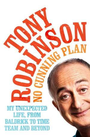 No Cunning Plan de Sir Tony Robinson