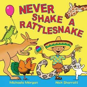Never Shake a Rattlesnake
