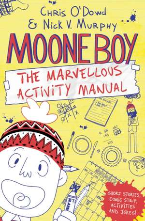 Moone Boy: The Marvellous Activity Manual de Chris O'Dowd