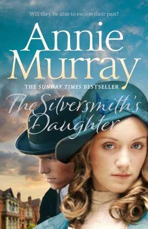The Silversmith's Daughter de Annie Murray
