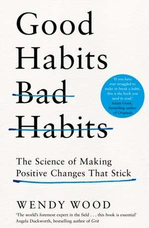 Good Habits, Bad Habits de Wendy Wood