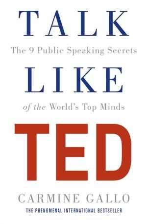 Talk Like TED de Carmine Gallo