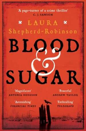 Blood & Sugar de Laura Shepherd-Robinson
