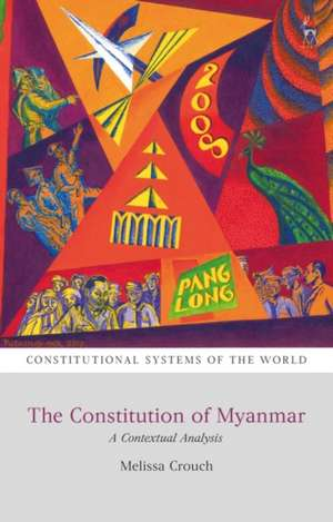 The Constitution of Myanmar: A Contextual Analysis de Dr Melissa Crouch