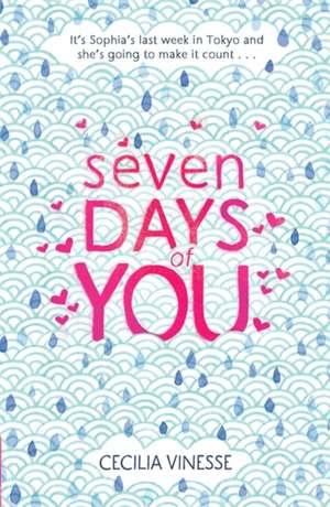 Seven Days of You de Cecilia Vinesse