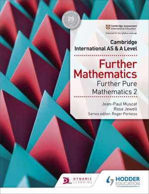 Cambridge International AS & A Level Further Mathematics Further Pure Mathematics 2