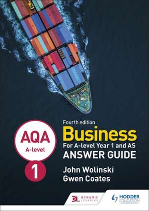 AQA A-level Business Year 1 and AS Fourth Edition Answer Guide (Wolinski and Coates) de John Wolinski