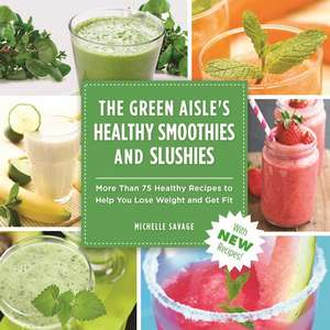 The Green Aisle's Healthy Smoothies & Slushies