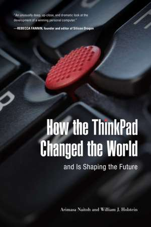 How the ThinkPad Changed the World?and Is Shaping the Future