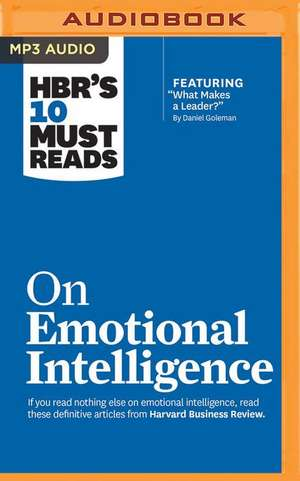 HBR's 10 Must Reads on Emotional Intelligence de Harvard Business Review
