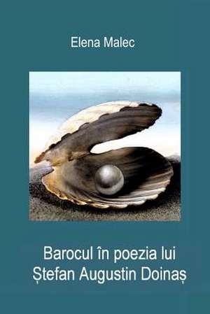 Barocul in Poezia Lui Stefan Augustin Doinas de Elena Malec