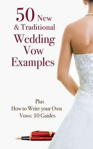 50 New & Traditional Wedding Vow Examples de Marie Kay