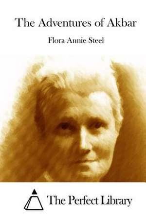 The Adventures of Akbar de Flora Annie Steel