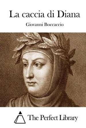 La Caccia Di Diana de Giovanni Boccaccio