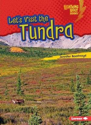 Let's Visit the Tundra de Jennifer Boothroyd
