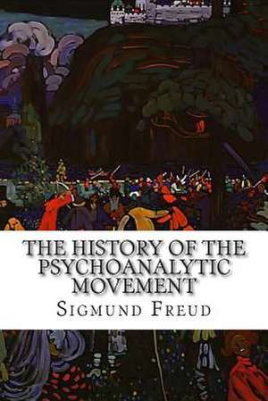 The History of the Psychoanalytic Movement de Sigmund Freud