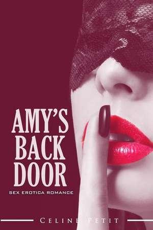 Amy's Back Door de Celine Petit