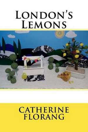 London's Lemons de Catherine Bonnie Florang
