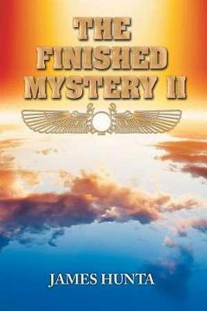 The Finished Mystery II de James Hunta