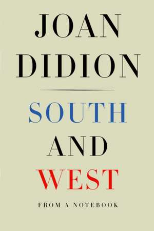 South and West de Joan Didion