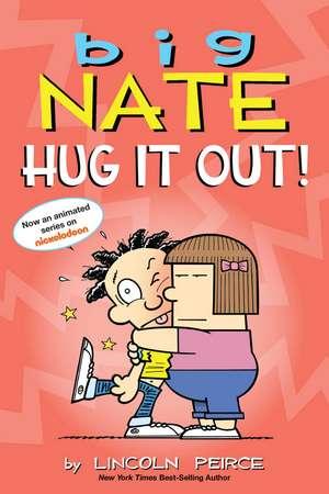 Big Nate: Hug It Out! de Lincoln Peirce