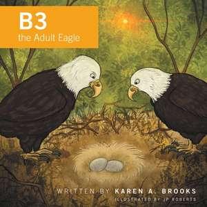 B3 the Adult Eagle de Karen A. Brooks