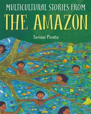 Stories from the Amazon de Saviour Pirotta