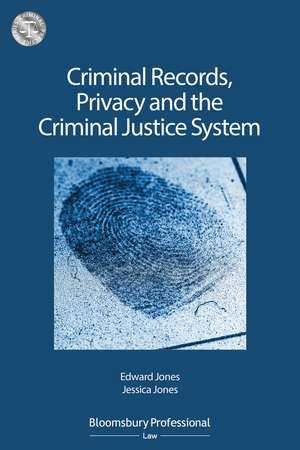 Criminal Records, Privacy and the Criminal Justice System: A Practical Handbook de Mr Edward Jones