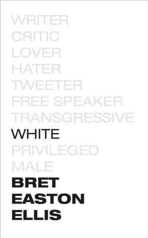 Easton Ellis, B: White de Bret Easton Ellis