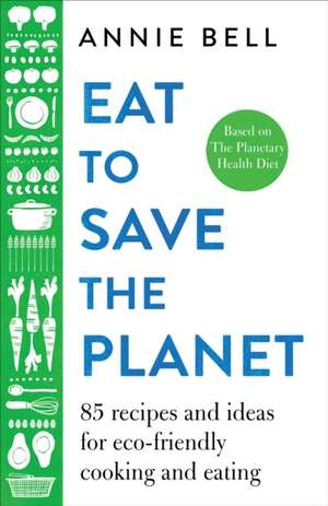 Bell, A: Eat to Save the Planet imagine