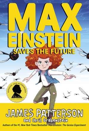 Patterson, J: Max Einstein: Saves the Future de James Patterson