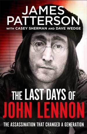 Patterson, J: The Last Days of John Lennon de James Patterson