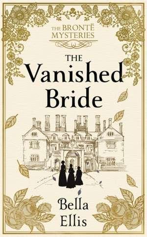 Ellis, B: The Vanished Bride de Bella Ellis