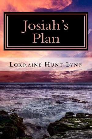 Josiah's Plan de Lorraine Hunt Lynn