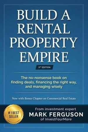 Build a Rental Property Empire de Mark Ferguson