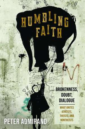 Humbling Faith de Peter Admirand