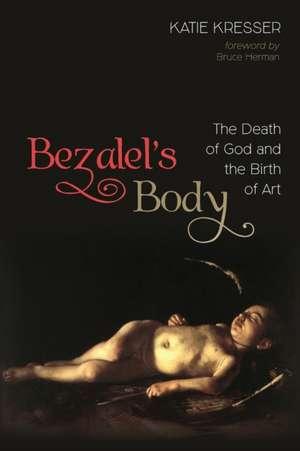 Bezalel's Body imagine