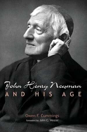 John Henry Newman and His Age de Owen F. Cummings