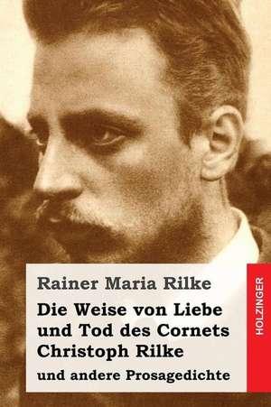 Die Weise Von Liebe Und Tod Des Cornets Christoph Rilke de Rainer Maria Rilke