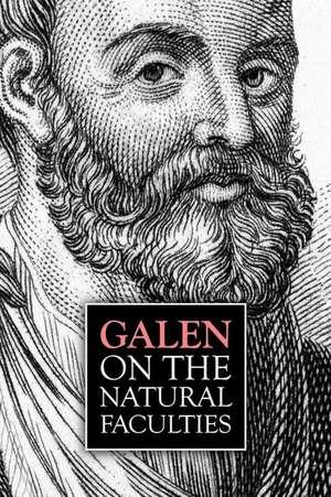Galen, on the Natural Faculties de Claudius Galenus