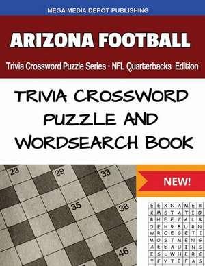 Arizona Football Trivia Crossword Puzzle Series - NFL Quarterbacks Edition de Mega Media Depot